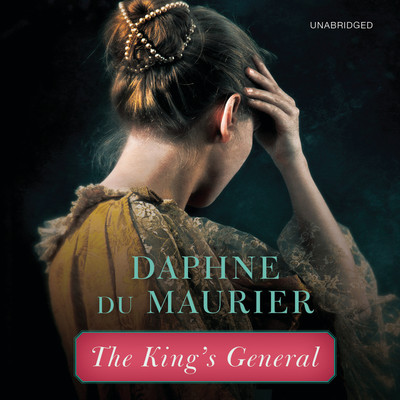 The Kings General Audiobook, by Daphne du Maurier