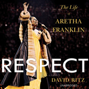 Respect: The Life of Aretha Franklin, by David Ritz