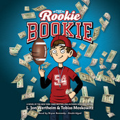 The Rookie Bookie Audiobook, by L. Jon Wertheim, Tobias Moskowitz
