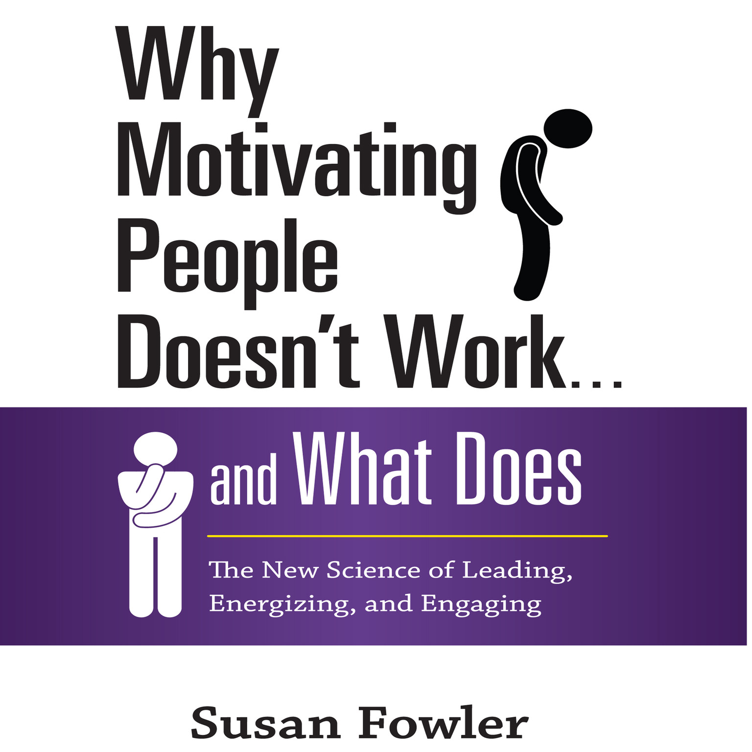 Printable Why Motivating People Doesn't Work … and What Does: The New Science of Leading, Energizing, and Engaging Audiobook Cover Art