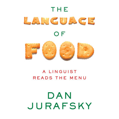 The Language of Food: A Linguist Reads the Menu Audiobook, by Dan Jurafsky