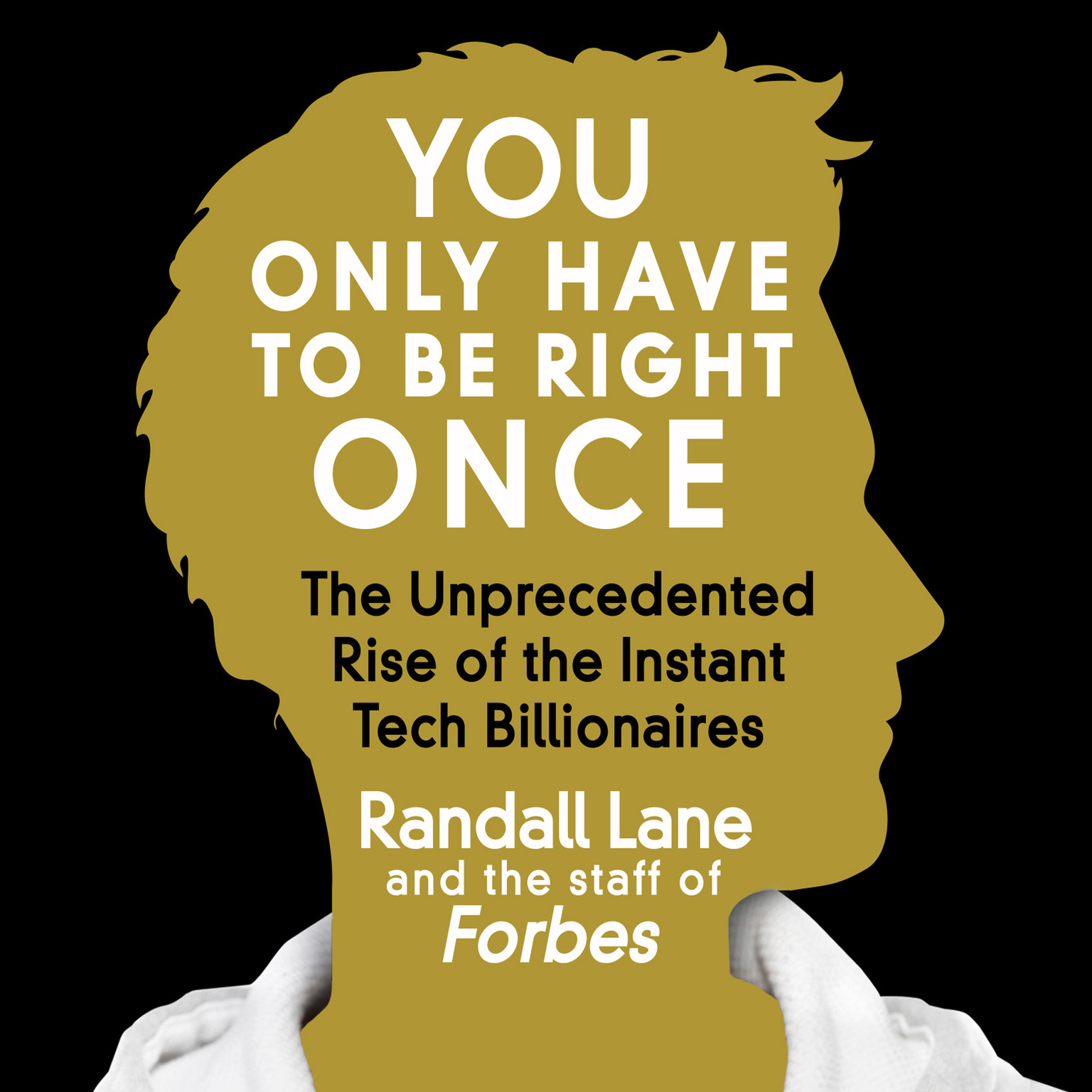 Printable You Only Have to Be Right Once: The Unprecedented Rise of the Instant Tech Billionaires Audiobook Cover Art