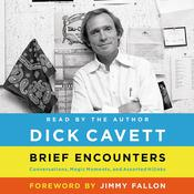 Brief Encounters: Conversations, Magic Moments, and Assorted Hijinks, by Dick Cavett, Richard Yates, Jimmy Fallon