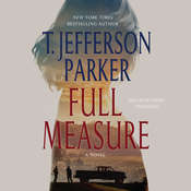 Full Measure: A Novel Audiobook, by T. Jefferson Parker
