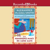 The Handsome Mans Deluxe Cafe Audiobook, by Alexander McCall Smith