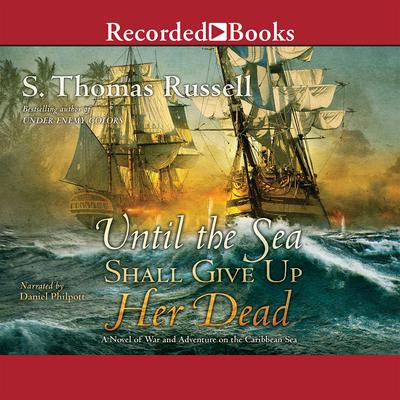 Until the Sea Shall Give Up Her Dead Audiobook, by S. Thomas Russell