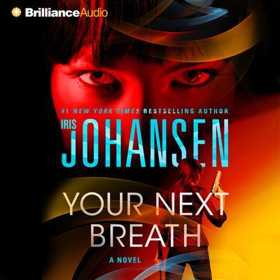 Your Next Breath (Abridged): A Novel Audiobook, by Iris Johansen