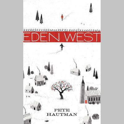 Eden West Audiobook, by Pete Hautman