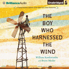 The Boy Who Harnessed the Wind: Young Readers Edition Audiobook, by William Kamkwamba, Bryan Mealer