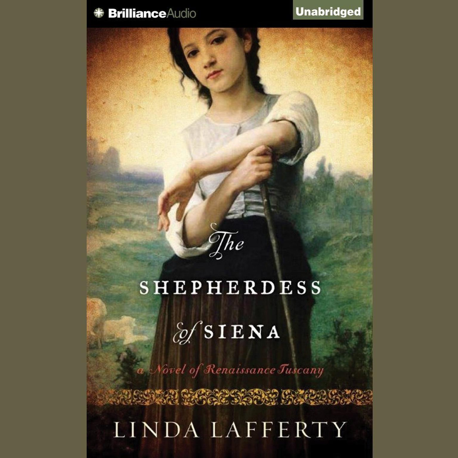 The Shepherdess of Siena: A Novel of Renaissance Tuscany Audiobook, by Linda Lafferty