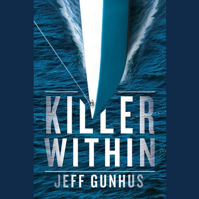 Killer Within Audiobook, by Jeff Gunhus