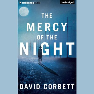 The Mercy of the Night Audiobook, by David Corbett