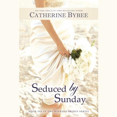 Seduced by Sunday Audiobook, by Catherine Bybee