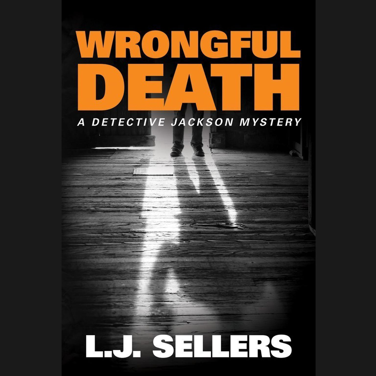 Wrongful Death: A Detective Jackson Mystery Audiobook, by L. J. Sellers