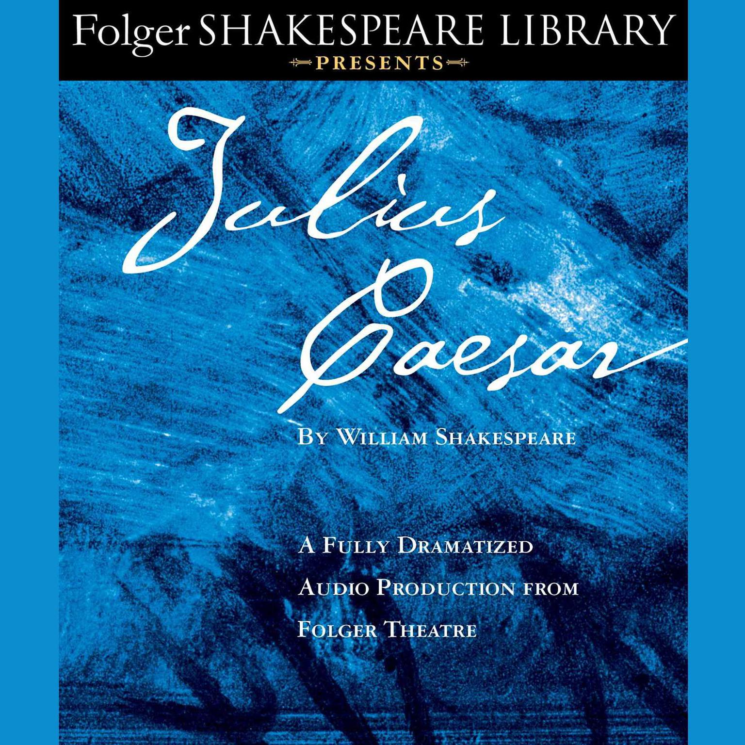 Printable Julius Caesar: A Fully-Dramatized Audio Production From Folger Theatre Audiobook Cover Art