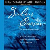 Julius Caesar: Folger Shakespeare Library Presents Audiobook, by William Shakespeare