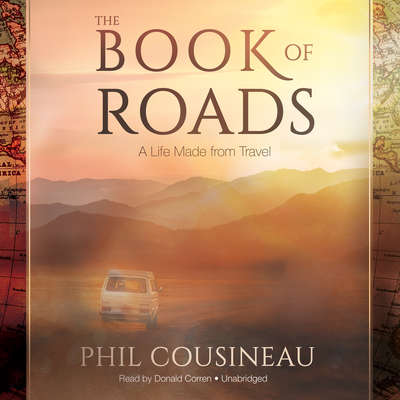 The Book of Roads: A Life Made from Travel Audiobook, by Phil Cousineau