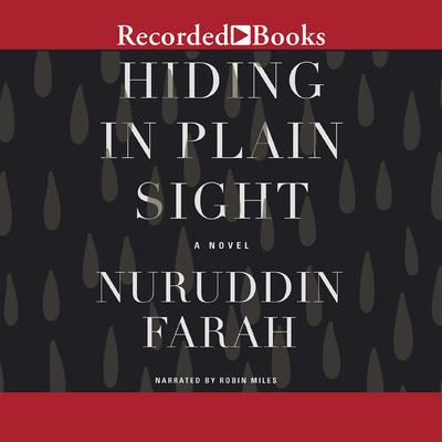 Hiding in Plain Sight Audiobook, by Nuruddin Farah