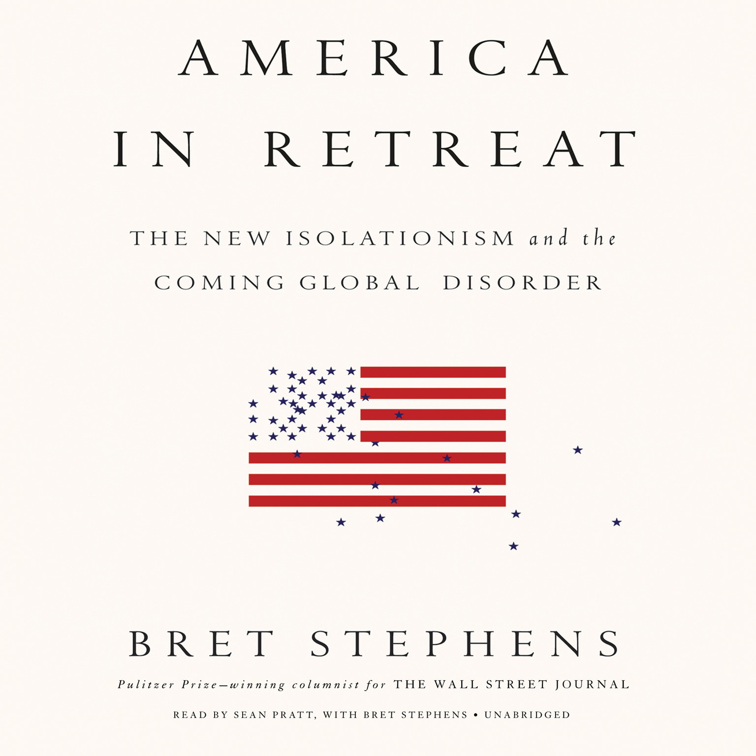 Printable America in Retreat: The New Isolationism and the Coming Global Disorder Audiobook Cover Art