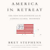 America in Retreat: The New Isolationism and the Coming Global Disorder Audiobook, by Bret Stephens