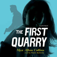 The First Quarry  Audiobook, by Max Allan Collins