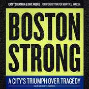 Boston Strong: A City's Triumph over Tragedy Audiobook, by Casey Sherman, Dave Wedge