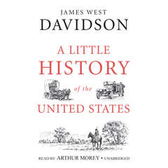 A  Little History of the United States Audiobook, by James West Davidson
