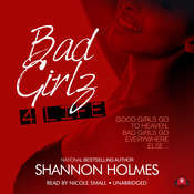 Bad Girlz 4 Life, by Shannon Holmes