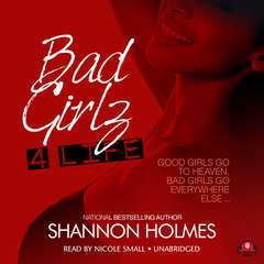 Bad Girlz 4 Life Audiobook, by Shannon Holmes