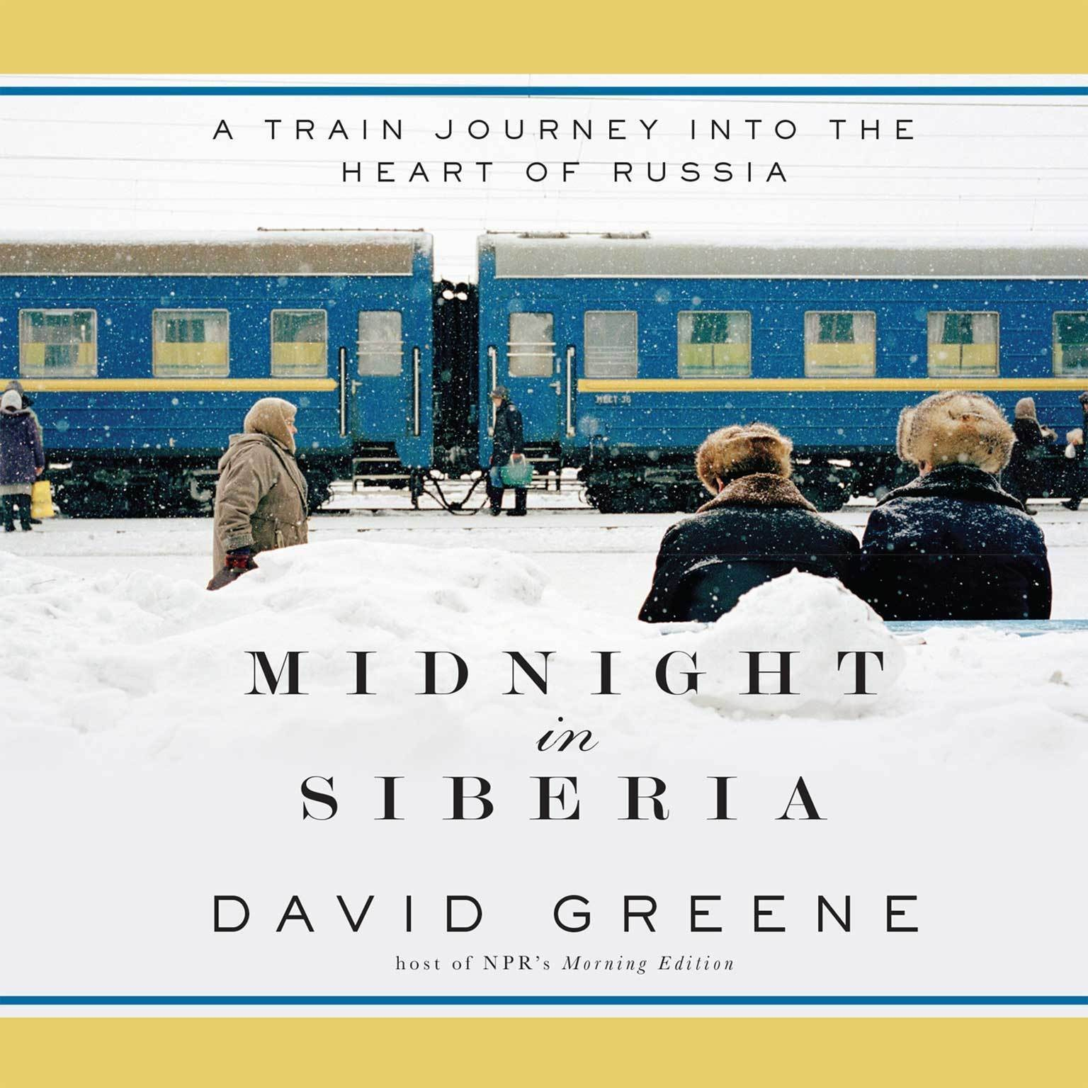 Printable Midnight in Siberia: A Train Journey into the Heart of Russia Audiobook Cover Art