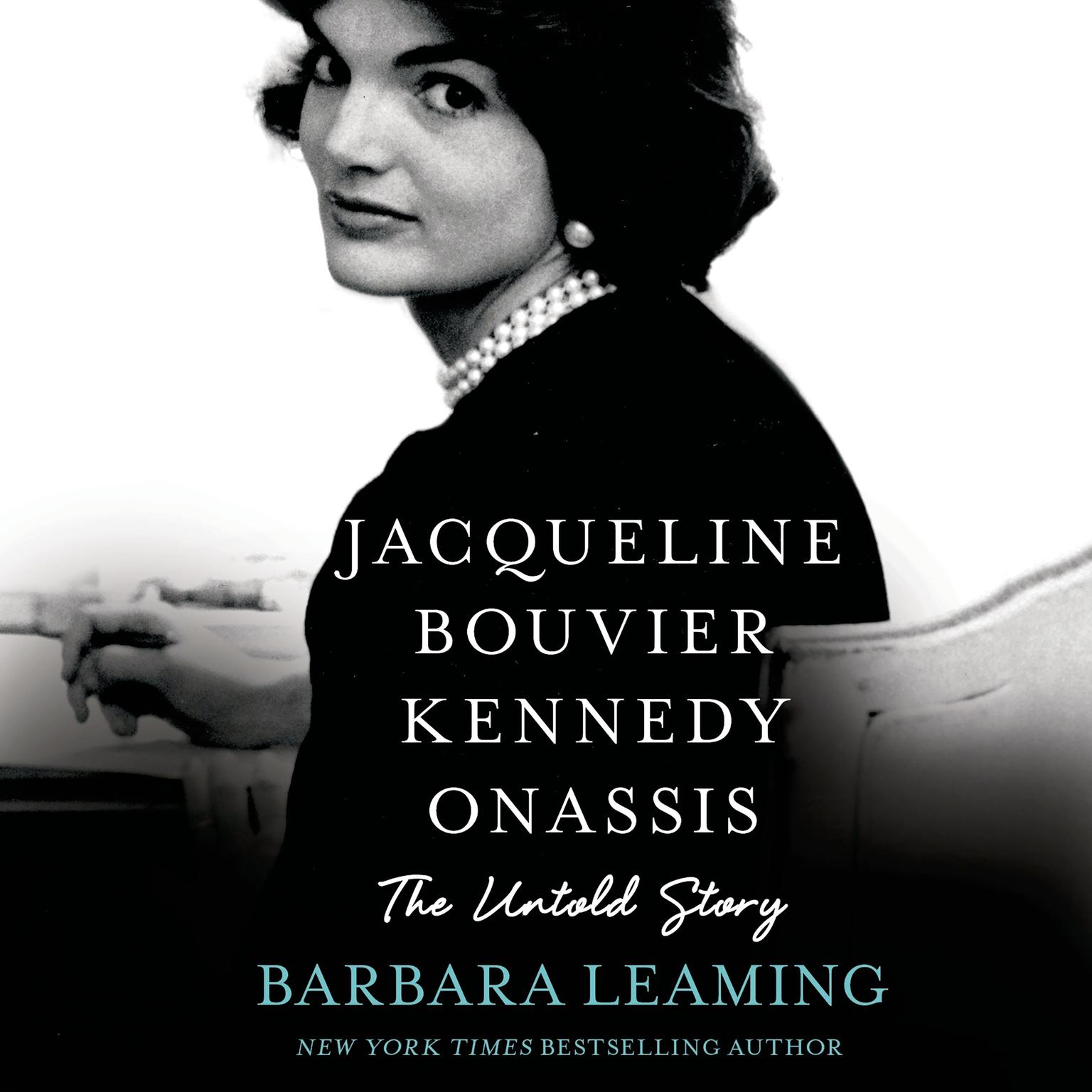 Printable Jacqueline Bouvier Kennedy Onassis: The Untold Story: The Untold Story Audiobook Cover Art