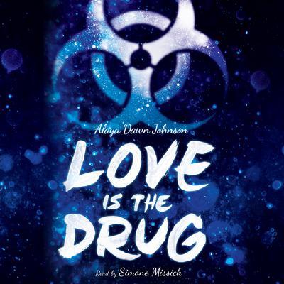 Love Is the Drug Audiobook, by Alaya Dawn Johnson