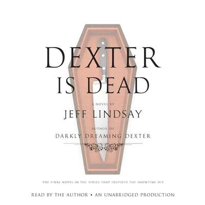 Dexter Is Dead: A Novel Audiobook, by Jeff Lindsay