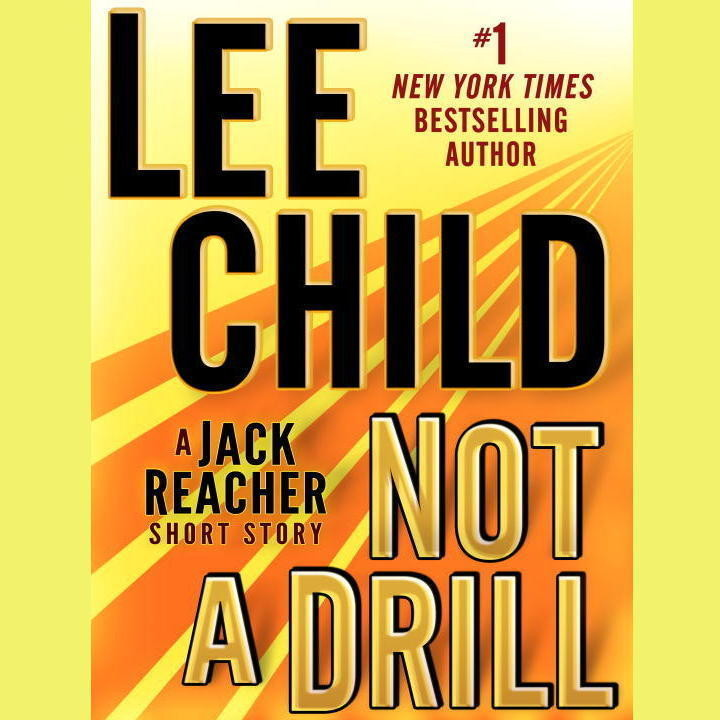 Printable Not a Drill: A Jack Reacher Short Story: A Jack Reacher Short Story Audiobook Cover Art