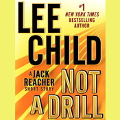 Not a Drill: A Jack Reacher Short Story: A Jack Reacher Short Story Audiobook, by Lee Child