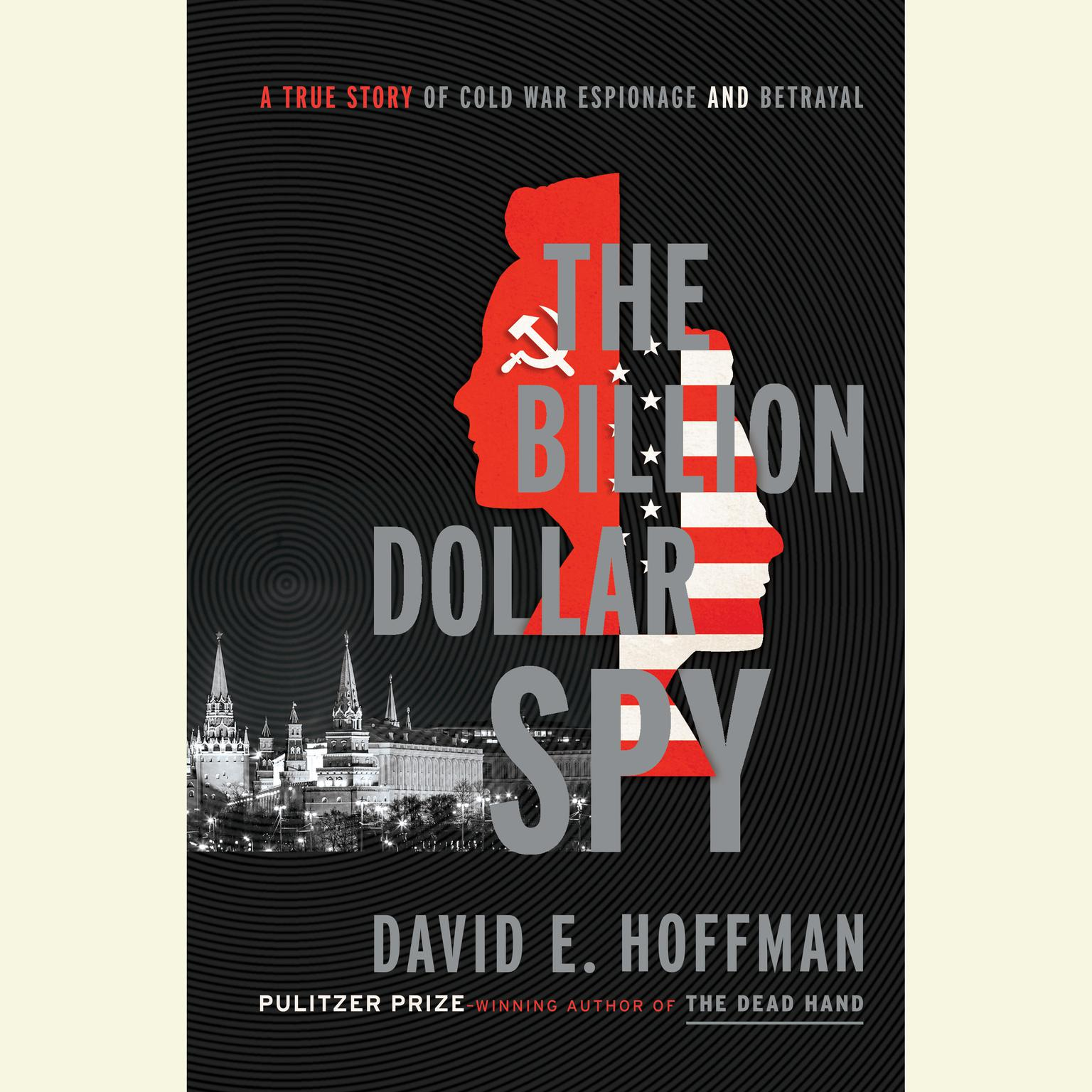 Printable The Billion Dollar Spy: A True Story of Cold War Espionage and Betrayal Audiobook Cover Art