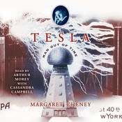 Tesla: Man out of Time, by Margaret Cheney