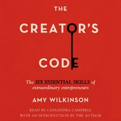 The Creators Code: The Six Essential Skills of Extraordinary Entrepreneurs, by Amy Wilkinson