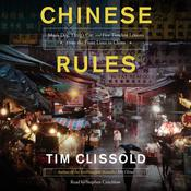 Chinese Rules: Mao's Dog, Deng's Cat, and Five Timeless Lessons from the Front Lines in China, by Tim Clissold