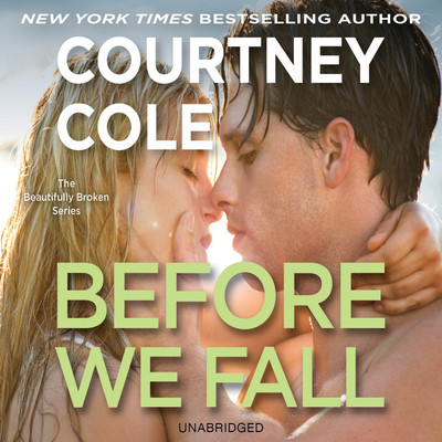Before We Fall: The Beautifully Broken Series: Book 3 Audiobook, by Courtney Cole