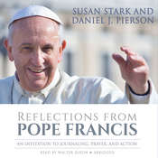 Reflections from Pope Francis: An Invitation to Journaling, Prayer, and Action Audiobook, by Susan Stark, Daniel J. Pierson