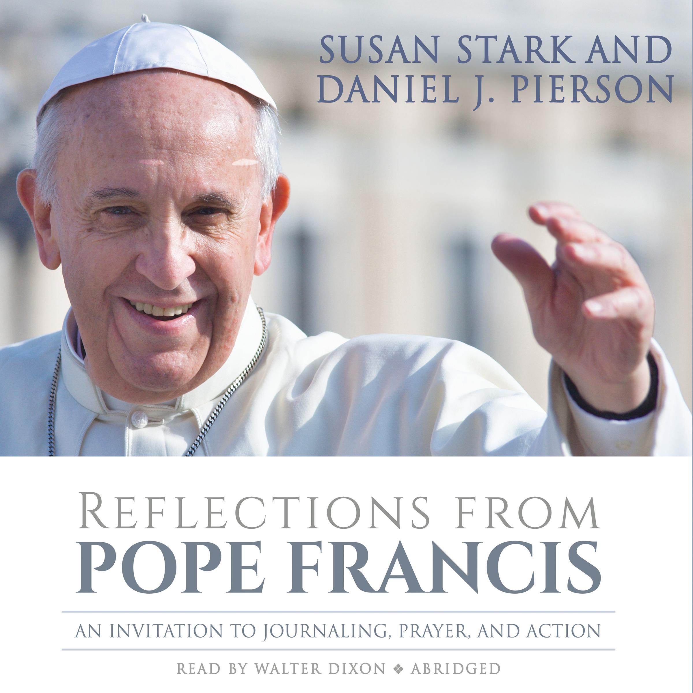 Printable Reflections from Pope Francis: An Invitation to Journaling, Prayer, and Action Audiobook Cover Art