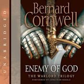 Enemy of God: A Novel of Arthur Audiobook, by Bernard Cornwell