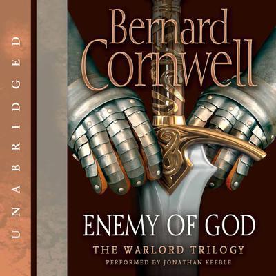 Enemy of God: A Novel of Arthur Audiobook, by