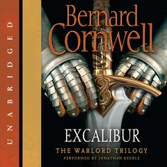 Excalibur: A Novel of Arthur Audiobook, by Bernard Cornwell