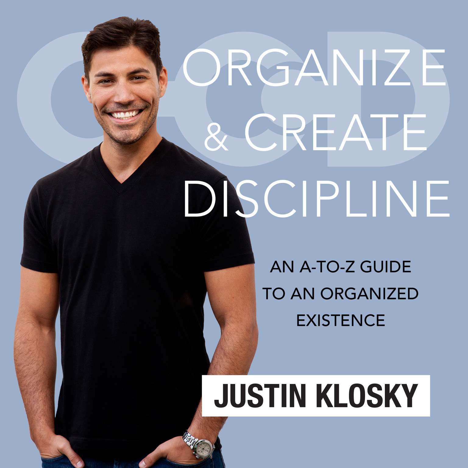 Printable Organize & Create Discipline: An A-to-Z Guide to an Organized Existence Audiobook Cover Art