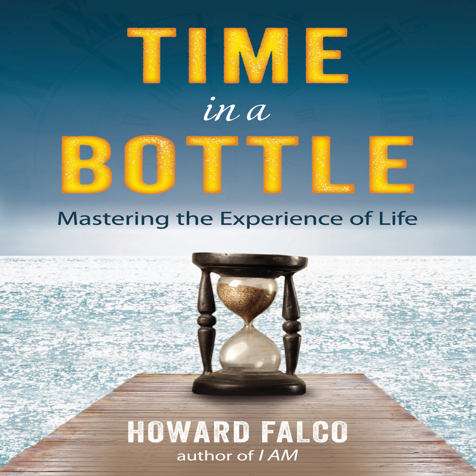 Printable Time in a Bottle: Mastering the Experience of Life Audiobook Cover Art
