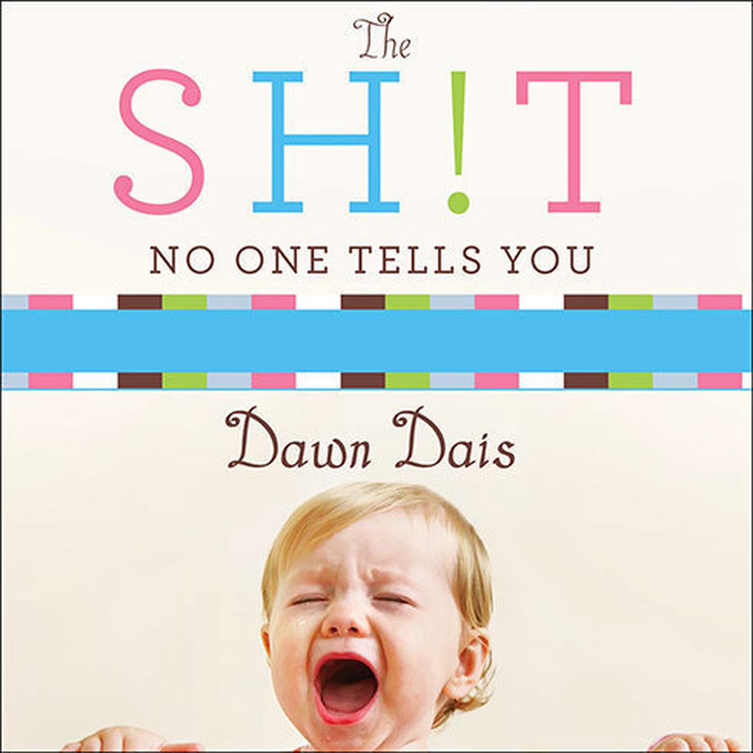 Printable The Sh!t No One Tells You: A Guide to Surviving Your Baby's First Year Audiobook Cover Art