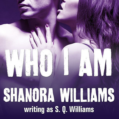 Who I Am Audiobook, by Shanora Williams
