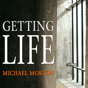 Getting Life: An Innocent Man's 25-Year Journey from Prison to Peace, by Roger Wayne, Michael Morton